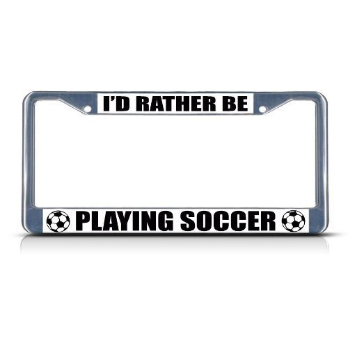 Guang trading RATHER BE PLAYING SOCCER Chrome Heavy Duty Metal License Plate Frame by Guang trading