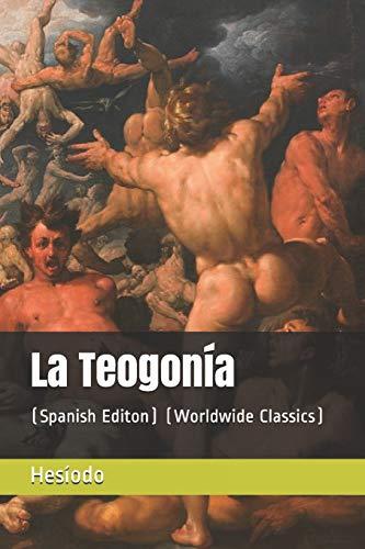 La Teogonía (Spanish Editon) (Worldwide Classics)  [Hesíodo] (Tapa Blanda)