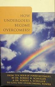 How Undergoers Become Overcomers! –…