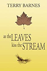 As the Leaves Kiss the Stream