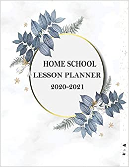 Homeschool Lesson Planner 2021 2022: Weekly and Monthly Record