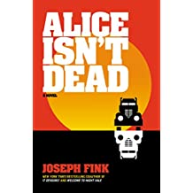 Alice Isn't Dead: A Novel