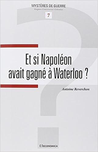 Lire en ligne Et si Napoléon avait gagné à Waterloo ? pdf