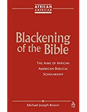 Blackening of the Bible: The Aims of African American Biblical Scholarship