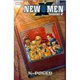 New X-Men: Academy X Vol. 3: X-Posed