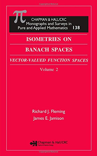 2: Isometries in Banach Spaces: Vector-valued Function Spaces and Operator Spaces, Volume Two (Monographs and Surveys in