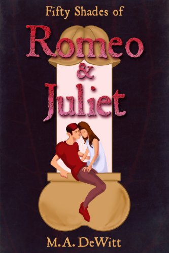 Fifty Shades of Romeo and Juliet (Shakespeare Erotica Series Book 1)