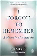 I Forgot to Remember: A Memoir of Amnesia (Simon & Schuster Nonfiction Original Hardcover)