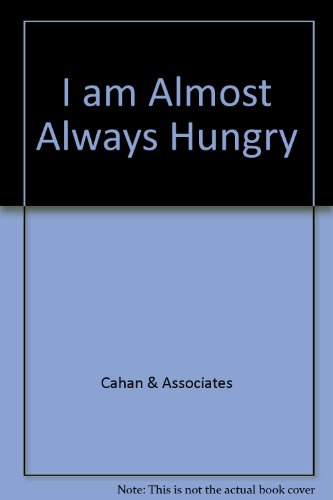 I am Almost Always Hungry (English and Spanish Edition)
