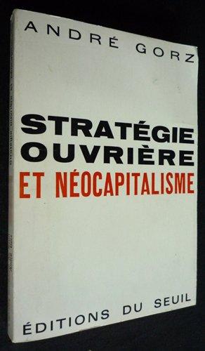 GORZ André - Stratégie ouvrière et néocapitalisme