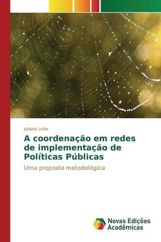 Download A coordenação em redes de implementação de Políticas Públicas (Portuguese Edition) pdf epub