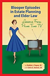 Blooper Episodes in Estate Planning and Elder Law - Lessons from Prime Time TV
