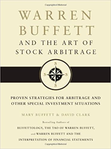 Warren Buffett and the Art of Stock Arbitrage: Proven Strategies for