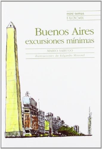 Descargar Libro Buenos Aires, Excursiones Minimas Mario Sabugo