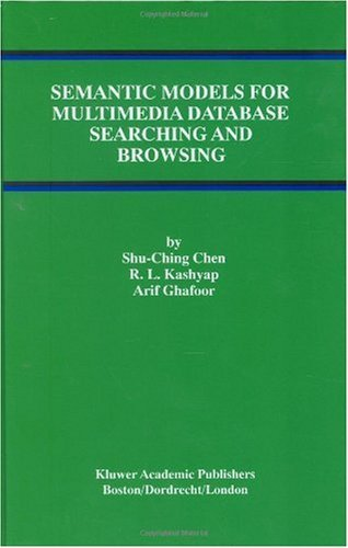 Download Semantic Models for Multimedia Database Searching and Browsing (Advances in Database Systems) Pdf