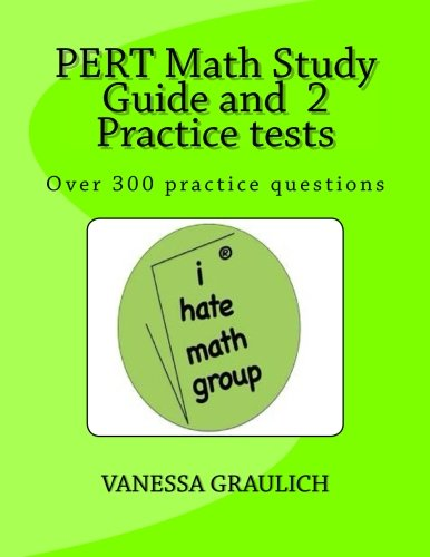 PERT Math Study Guide and 2 Practice tests: A study guide with practice tests for the PERT Test