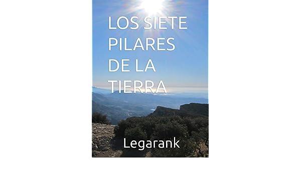 LOS SIETE PILARES DE LA TIERRA eBook: Legarank, Legarank: Amazon ...