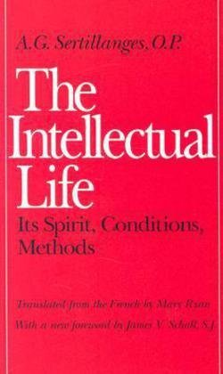 Its Condition - A. G. Sertillanges: The Intellectual Life : Its Spirit, Conditions, Methods (Paperback - Revised Ed.); 1987 Edition