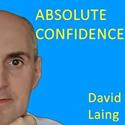 Absolute Confidence with David Laing