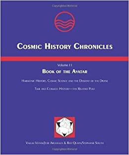 Book Cosmic History Chronicles, Volume II Book of the Avatar: Harmonic History, Cosmic Science and the Descent of the Divine. Time and Cosmos: History the Relative Pole by Jose Arguelles (2006-12-24)
