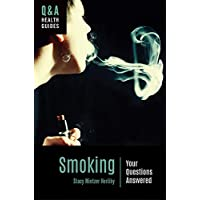 Smoking: Your Questions Answered (Q&A Health Guides)