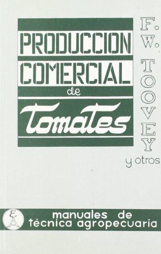 Descargar Libro Producción Comercial De Tomates F. W. Toovey