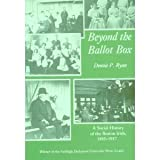 Beyond the Ballot Box : A Social History of the Boston Irish, 1845-1917, Ryan, Dennis P., 0870236830