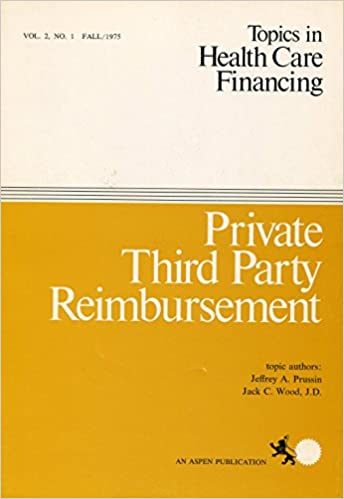 Private Third Party Reimbursement Topics In Health Care Financing