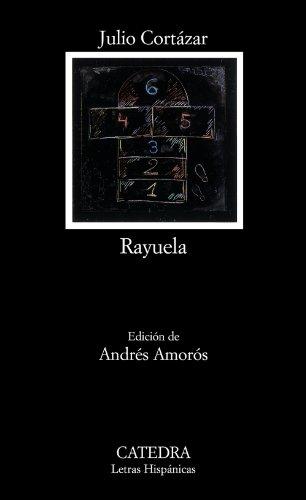 Rayuela (Letras hispanicas/ Hispanic Writings) (Spanish...