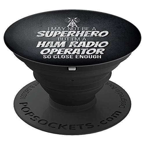 Not a Superhero But Ham Radio Operator Amateur 148 PopSockets Grip and Stand for Phones and Tablets
