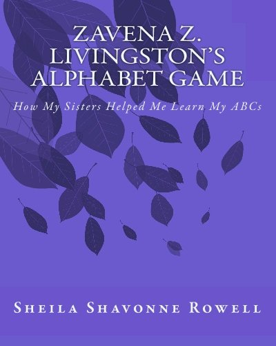 Download Zavena Z. Livingston's Alphabet Game: How My Sisters Helped Me Learn My ABCs pdf epub