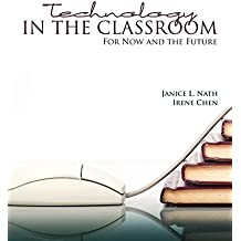 Technology in the Classroom: For Now and the Future