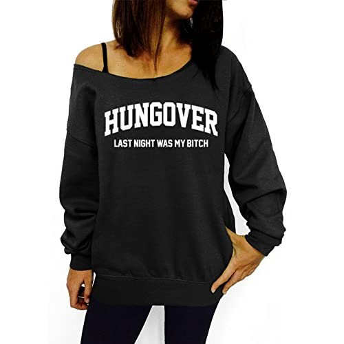 Dentz Design Hungover, Last Night Was My Bitch Slouchy Sweatshirt free shipping