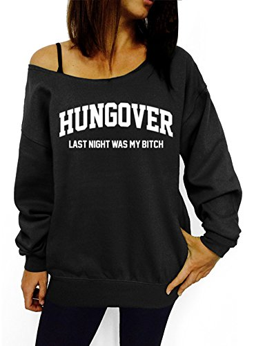 Hungover, Last Night was My Bitch Slouchy Sweatshirt - Medium Black White Ink