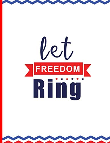 Let Freedom Ring: American Pride Notebook Diary Journal: 100 Pages of Lined 8.5x11 Patriotic Themed Pages for Writing and Drawing (Patriotic American)