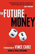 The Future of Money (World Class Thinking on Global Issues)