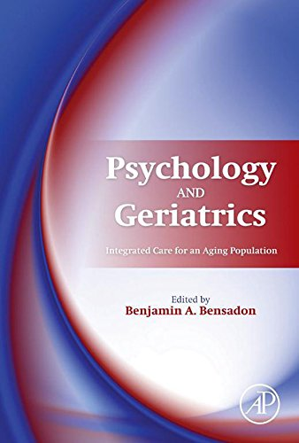 Download Psychology and Geriatrics: Integrated Care for an Aging Population Pdf