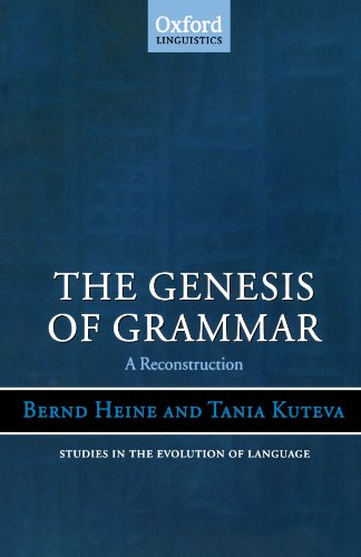 The Genesis of Grammar: A Reconstruction (Oxford Studies in the Evolution of Language)