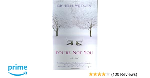 Youre not you a novel michelle wildgen 9780312352295 amazon youre not you a novel michelle wildgen 9780312352295 amazon books fandeluxe Image collections