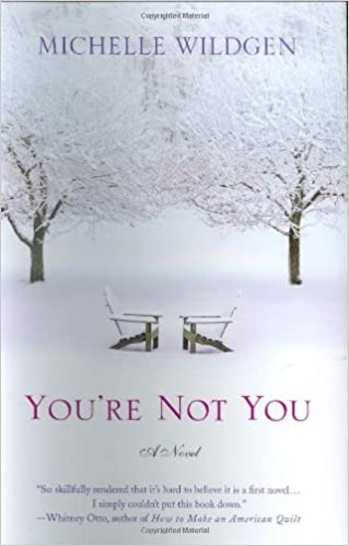 Youre not you a novel michelle wildgen 9780312352295 amazon turn on 1 click ordering for this browser fandeluxe Image collections