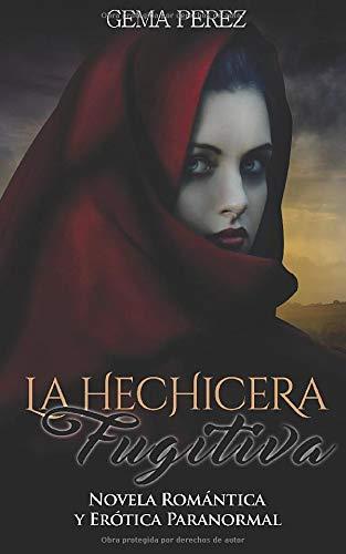 La Hechicera Fugitiva: Novela Romántica y Erótica Paranormal Fantasía: Amazon.es: Perez, Gema: Libros