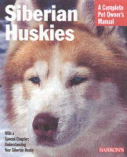 Siberian Huskies (Complete Pet Owner's Manuals)