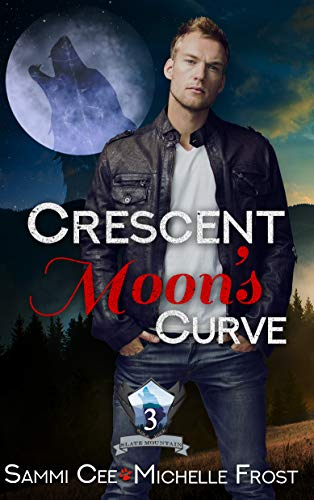 Crescent Moon's Curve (Slate Mountain Wolf Pack Book 3) by [Frost, Michelle, Cee, Sammi]