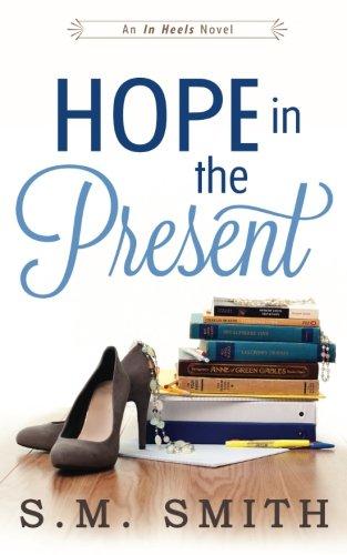 Hope in the Present (In Heels Series) (Volume 2)