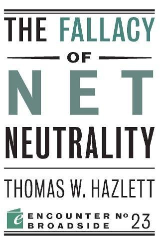 The Fallacy of Net Neutrality (Encounter Broadsides) cover