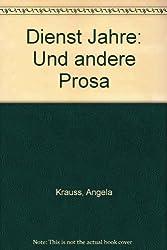 Dienst Jahre und andere Prosa (German Edition)