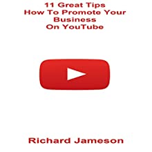11 Great Tips How to Promote Your Business on YouTube Audiobook by Richard Jameson Narrated by Stoicescu Adrian Petru