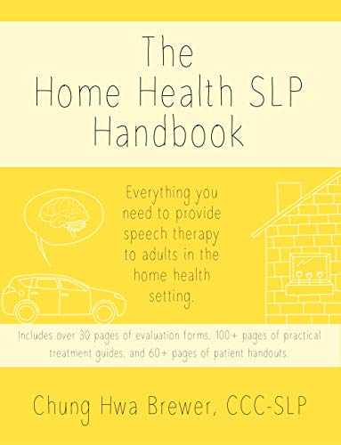 How To Become A Speech Therapist >> The Home Health Slp Handbook Everything You Need To Provide Speech Therapy To Adults In The Home Health Setting