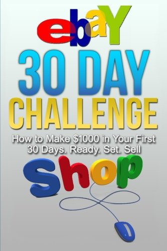 eBay 30 Day Challenge: How to Make $1000 in your First 30 Days Ready - Set - Sel