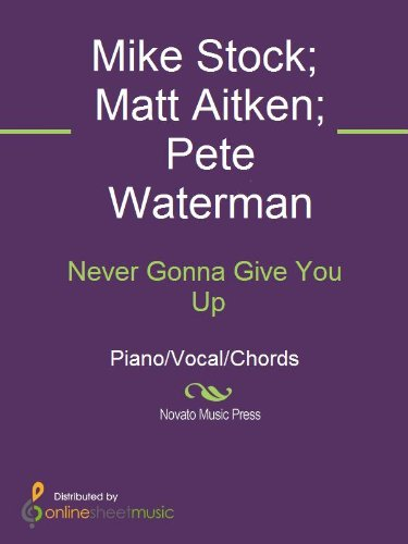 Never Gonna Give You Up Kindle Edition By Mike Stock Matt
